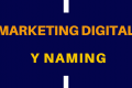 MARKETING DIGITAL Y NAMING